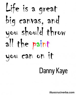 Quotes about life. Danny Kaye