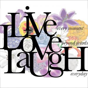Live Love Laugh by gkwok