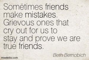 Sometimes Friends Make Mistakes Grievous Ones That Cry Out For Us To ...