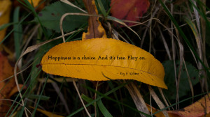 Happiness is a choice. And it's free... quote wallpaper