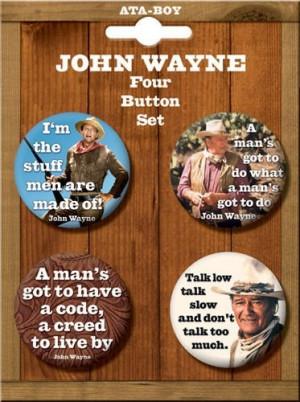 John Wayne Quotes 4 Piece Button Set I neeeeeeed this!!!