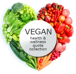 Vegan Health and Wellness Quote Collection