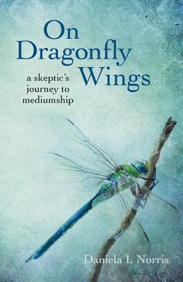 "Start by marking ""On Dragonfly Wings: A Skeptic's Journey to ..."