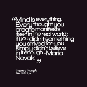 Quotes Picture: mind is everything every thought you create manifests ...