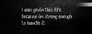 ... life , Pictures , because im strong enough to handle it.. , Pictures