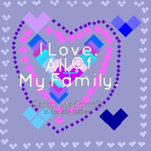Quotes Picture: i love all of my family