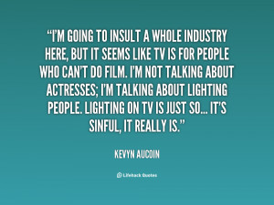 quote-Kevyn-Aucoin-im-going-to-insult-a-whole-industry-62465.png