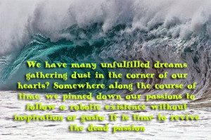 Image with Inspirational Quotes (We have many unfulfilled dreams ..)