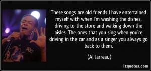 More Al Jarreau Quotes