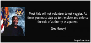... step up to the plate and enforce the rule of authority as a parent