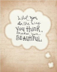 What You Do,the Way You think Make You Beautiful ~ Beauty Quote
