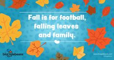 ... for football, falling leaves and family. #Fun #Quote #Football #Family