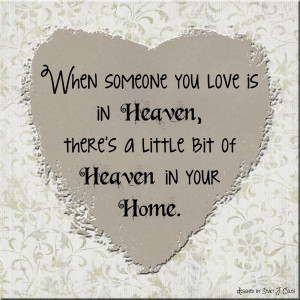 Mom In Heaven Quotes Heaven in your home