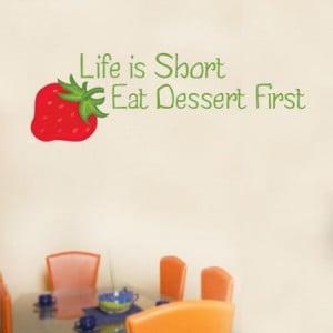 Home » Life Is Short Eat Dessert First