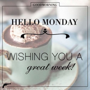 Good Morning Hello Monday