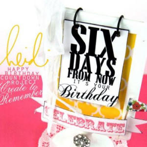 Birthday Countdown {birthday sayings}