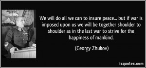 to insure peace... but if war is imposed upon us we will be together ...
