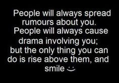 ... | People will always spread rumours about you . | Quotes and Sayings
