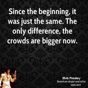 just the beginning quotes source http quotehd com quotes elvis presley ...