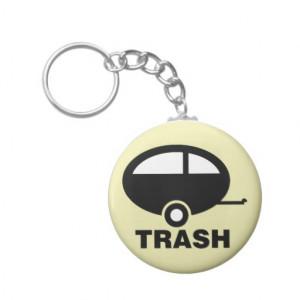 Trailer Trash ~ RV Travel Camping Key Chains