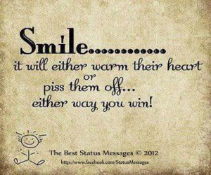 Smile, It Will Either Warm Their Heart.