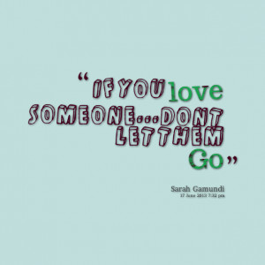 Letting Someone You Love...