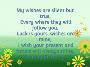 My Birthday Wish Is You My wishes are silent but true,