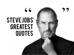 Steve Jobs - Inspirational Quotes