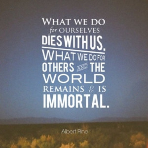 leave a legacy, become imortal.