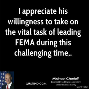 appreciate his willingness to take on the vital task of leading FEMA ...