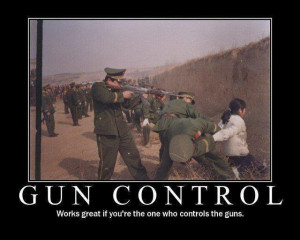 gun control works great if youre the one who controls the guns Gun ...