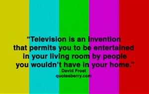 Television is an invention that permits you to be entertained in your ...