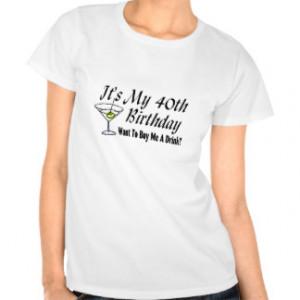 40th Birthday Sayings T-shirts & Shirts