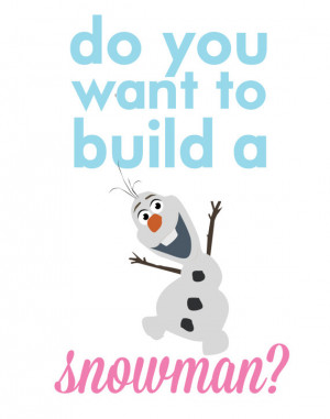 frozen olaf.. do you want to build a snowman?