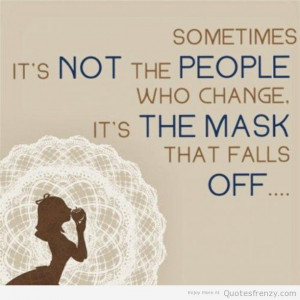 ... deception reality truth people enemies mask fake wise Quotes