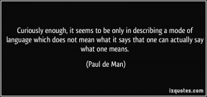 More Paul de Man Quotes