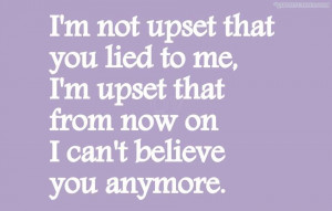 Not Upset That You Lied To Me