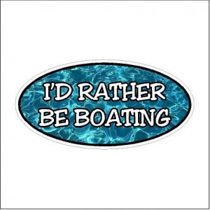 Id rather be boating... Funny Decal Boat Car Truck Sticker (3 x 6) by ...
