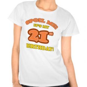 21st Birthday Sayings T-shirts & Shirts