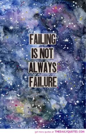 failing-not-always-failure-quote-pictures-life-quotes-pics.jpg