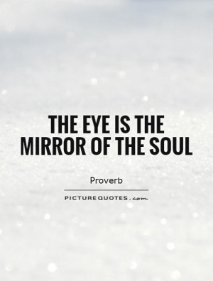 Eye Quotes Soul Quotes Mirror Quotes Proverb Quotes