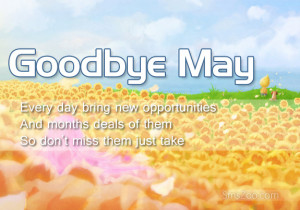 Goodbye May Hello June Quotes Messages