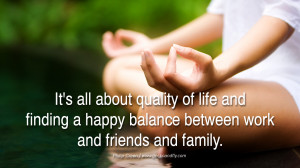 Inspiring Quotes about Life It's all about quality of life and finding ...