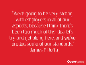 We're going to be very strong with employers in all of our aspects ...
