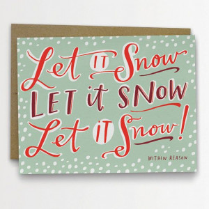 Funny Holiday Card - Let It Snow Within Reason