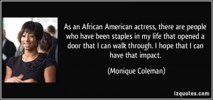 As an African American actress, there are people who have been staples ...