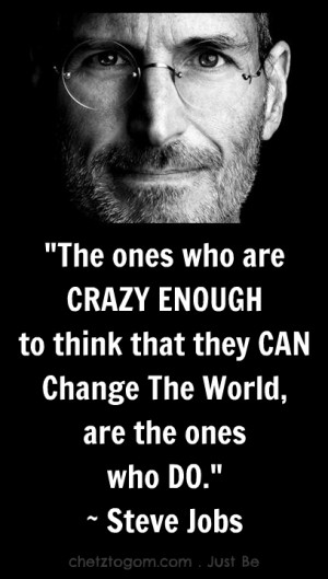 ones steve jobs quotes heres to the crazy ones steve jobs quotes heres ...