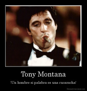 Tony Montana The Only Thing In This World That Gives Orders Is picture