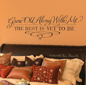 Grow Old Along With Me The Best Is Yet To Be - Hand Drawn Vinyl Wall ...