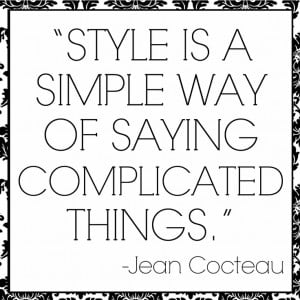 ... Jean Cocteau #VonMaur #Quote #WordsofInspiration #Style #Fashion